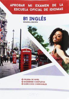 Aprobar Mi Examen De La Escuela Oficial De Idiomas B1 Ingles Con Isbn 9791096893027 Casa Del Libro