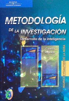 METODOLOGÍA DE LA INVESTIGACIÓN. DESARROLLO DE LA INTELIGENCIA - MAURICE EYSSAUTIER DE LA MORA   Triangledh.org