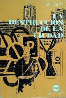 LA DESTRUCCIÓN DE LA CIUDAD - VARIOS AUTORES   Triangledh.org