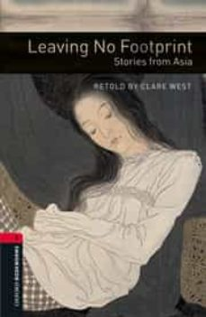 Pdf libros para móvil descarga gratuita OXFORD BOOKWORMS STAGE 3: LEAVING NO FOOTPRINT: STORIES FROM ASIA de