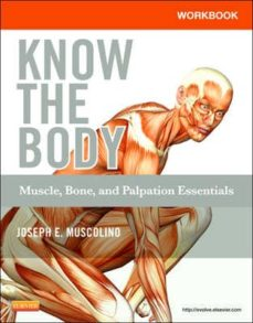 Descargar libros electrónicos para móviles gratis WORKBOOK FOR KNOW THE BODY: MUSCLE, BONE, AND PALPATION ESSENTIAL S DJVU FB2 iBook