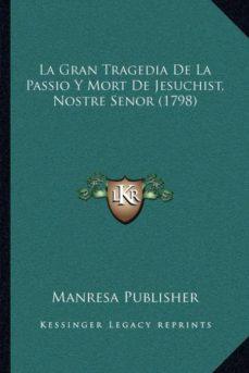 Permacultivo.es La Gran Tragedia De La Passio Y Mort De Jesuchist, Nostre Senor (1798) Image