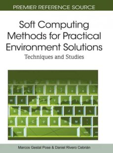 soft computing methods for practical environment solutions-9781615208937