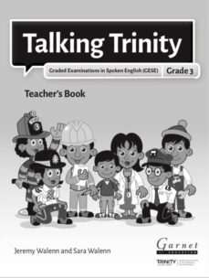 Descarga gratuita de libros de datos electrónicos. TALKING TRINITY 2018 EDITION GESE GRADE 3 TEACHER'S BOOK iBook MOBI DJVU 9781782605737 in Spanish de