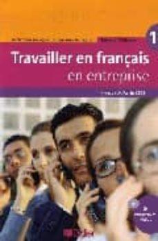 Descarga gratuita de libros de audio para mp3 TRAVAILLER EN FRANCAIS EN ENTREPRISE (LIBRO+CD AUDI-ROM)  de BERNARD GILMANN 9782278061037