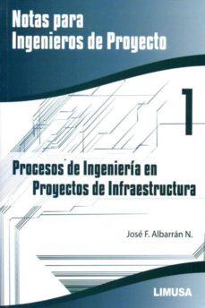 Geekmag.es Procesos De Ingenieria En Proyectos De Infraestructura: Notas Para Ingenieros De Proyecto Image