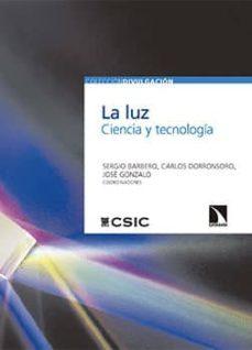 la luz: ciencia y tecnología (ebook)-sergio barbero-carlos dorronsoro-9788400099237