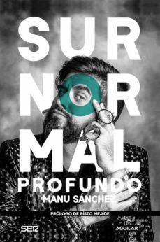 Descarga de búsqueda de libros electrónicos SURNORMAL PROFUNDO 9788403517837 de MANU SANCHEZ  in Spanish