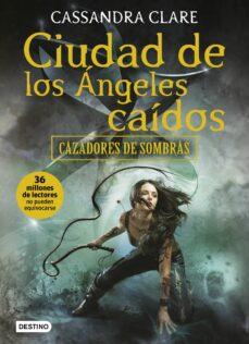 ciudad de los angeles caidos (cazadores de sombras 4)-cassandra clare-9788408170037