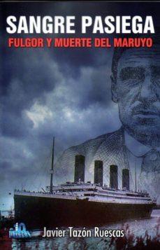 Descargas gratuitas de revistas de libros electrónicos SANGRE PASIEGA: FULGOR Y MUERTE DEL MARUYO