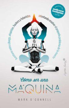 Libro de descarga de epub CÓMO SER UNA MÁQUINA 9788412064537  de MARK O CONNELL in Spanish