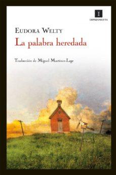 Descarga de libros en ingles pdf LA PALABRA HEREDADA en español 9788415130437 de EUDORA WELTY