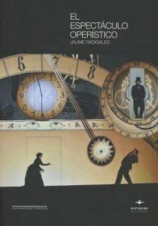 el espectáculo operístico-jaume radigales-9788415663737