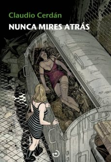 Descargar libros electrónicos gratis para Android móvil NUNCA MIRES ATRÁS (SAGA DETECTIVE SONIA RUIZ 4) iBook RTF FB2 9788415740537 (Literatura española) de CLAUDIO CERDAN
