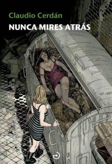 Ibooks descarga gratuita NUNCA MIRES ATRÁS (SAGA DETECTIVE SONIA RUIZ 4)