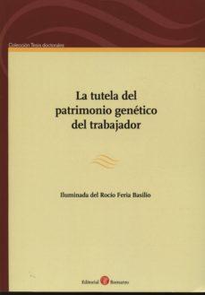 TUTELA DEL PATRIMONIO GENÉTICO DEL TRABAJADOR - ILUMINADA DEL ROCIO FERIA BASILIO | Adahalicante.org