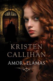 Descarga de ebooks mobi epub AMOR EN LLAMAS de KRISTEN CALLIHAN (Literatura española) 9788415962137 MOBI
