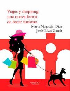 viajes y shopping: una nueva forma de hacer turismo (ebook)-marta magadan diaz-jesus rivas garcia-9788416053537