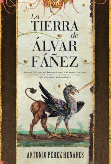 la tierra de alvar fañez-antonio perez henares-9788416100637