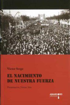 Las mejores descargas de libros electrónicos EL NACIMIENTO DE NUESTRA FUERZA 9788416762637 PDF PDB (Literatura española)