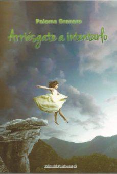 Descargar libros de google books mac ARRIESGATE A INTENTARLO 9788417754037 de PALOMA GRANERO MOBI RTF in Spanish