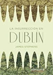 Descargar ebook para ipod touch LA INSURRECCION EN DUBLIN de JAMES STEPHENS 9788417903237 (Spanish Edition) PDB