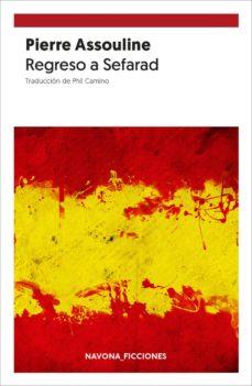 Descarga el libro de amazon a la computadora. REGRESO A SEFARAD iBook FB2 9788417978037 (Literatura española) de PIERRE ASSOULINE