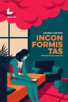 Enlaces de descarga de libros en pdf gratis INCONFORMISTAS  de JAVIER CASTRO en español