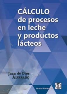 Descargando audiolibros ipod CALCULOS DE PROCESOS EN LECHE Y PRODUCTOS LACTEOS de JUAN DE DIOS ALRARADO (Spanish Edition)