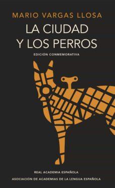 Enmarchaporlobasico.es La Ciudad Y Los Perros: Edicion Conmemorativa Del Cincuentenario Image