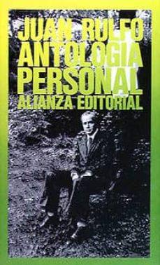 Descargar libros gratis en Blackberry ANTOLOGIA PERSONAL 9788420603537 de JUAN RULFO (Literatura española)