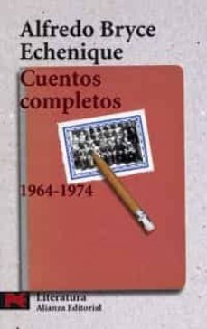 Libros en ingles para descargar pdf gratis. CUENTOS COMPLETOS 1964-1974 9788420655437 PDB de ALFREDO BRYCE ECHENIQUE