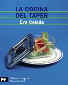 la cocina del taper: 200 recetas faciles y deliciosas para tomar en cualquier parte-eva celada-9788420660837