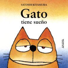 gato tiene sueño-satoshi kitamura-9788420781037