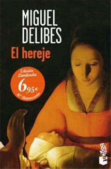El Hereje Miguel Delibes Casa Del Libro