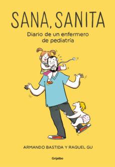 Descargar ebooks para ipod gratis SANA, SANITA: DIARIO DE UN ENFERMERO DE PEDIATRIA 9788425356537 in Spanish