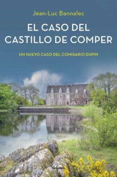 Descargador de libros electrónicos de Google EL CASO DEL CASTILLO DE COMPER (COMISARIO DUPIN 7) de JEAN-LUC BANNALEC iBook PDB MOBI (Literatura española)