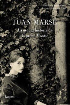 Descarga de búsqueda de libros de Google LA OSCURA HISTORIA DE LA PRIMA MONTSE (Literatura española) de JUAN MARSE 9788426417237 CHM iBook