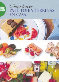 Valentifaineros20015.es Como Hacer Pate, Foie Y Terrinas En Casa Image