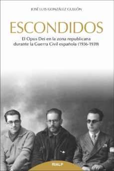Inmaswan.es Escondidos: El Opus Dei En La Zona Republicana Durante La Guerra Civil Española (1936- 1939) Image