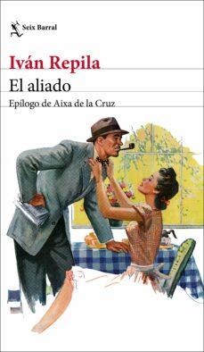 Descargas de pdf gratis para ebooks EL ALIADO de IVAN REPILA 9788432234637 en español DJVU ePub