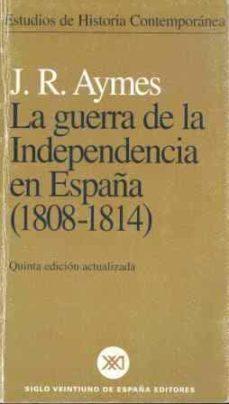 la guerra de la independencia en españa (1808-1814) (5ª ed.)-j.r. aymes-9788432311437