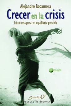 crecer en la crisis: como recuperar el equilibrio perdido-alejandro rocamora-9788433020437
