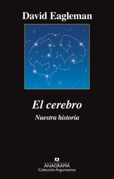 Ebook gratuito descargable EL CEREBRO: NUESTRA HISTORIA 9788433964137 de DAVID EAGLEMAN