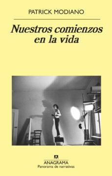 E libros para descargar gratis NUESTROS COMIENZOS EN LA VIDA (Spanish Edition) de PATRICK MODIANO 9788433980137 FB2 CHM iBook