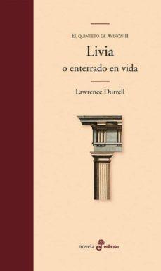 livia o enterrado en vida (el quinteto de aviñon ii)-lawrence durrell-9788435010337