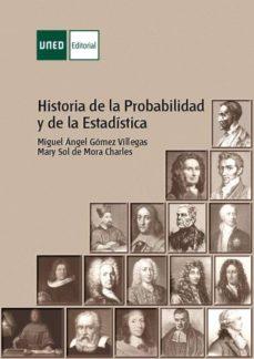 historia de la probabilidad y de la estadística (ebook)-miguel ángel gómez villegas-maría sol de mora charles-9788436273137