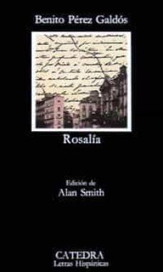 rosalia (2ª ed.)-benito perez galdos-9788437604237
