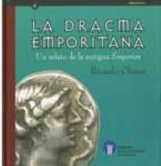 el dracma emporitano: un relato de la antigua emporion-ricardo olmos-9788439376637