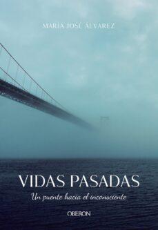 Descargar libros de Google como epub VIDAS PASADAS. UN PUENTE HACIA EL INCONSCIENTE 9788441542037 en español